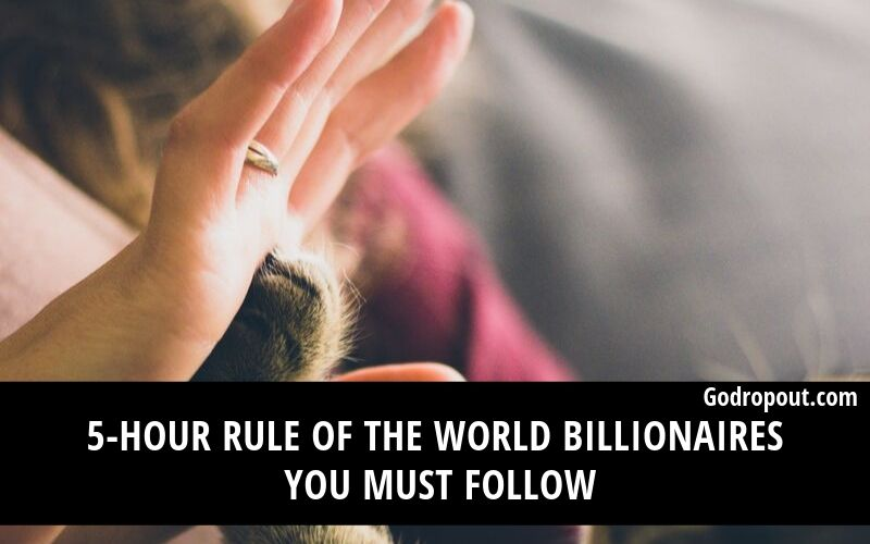 5-Hour Rule Of The World Billionaires You Must Follow