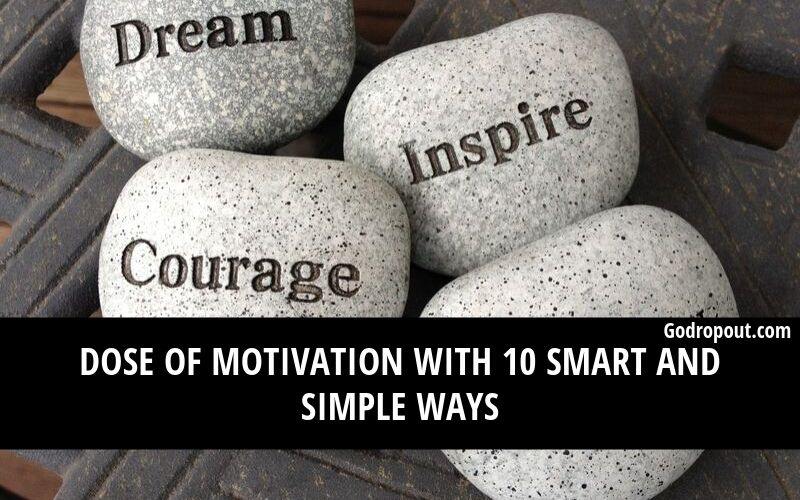 Dose of Motivation with 10 Smart and Simple Ways