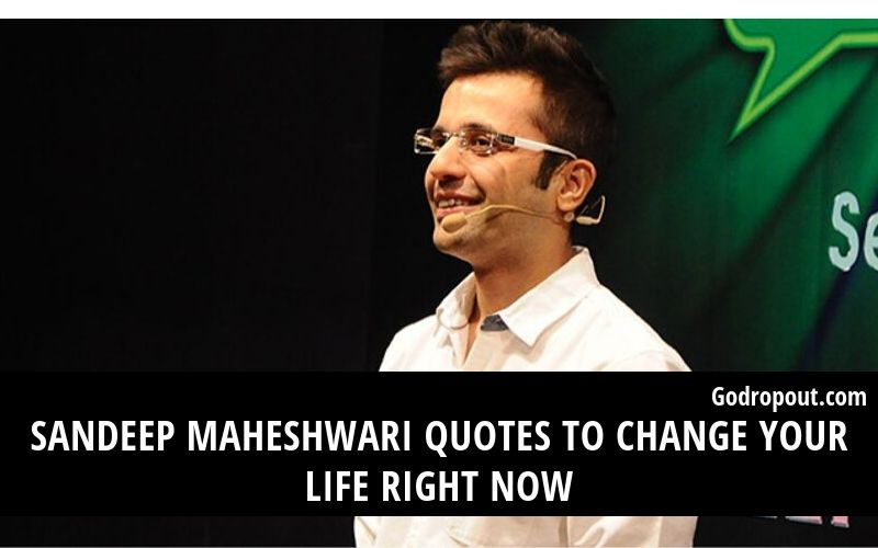 Sandeep Maheshwari Quotes To Change Your Life Right Now.