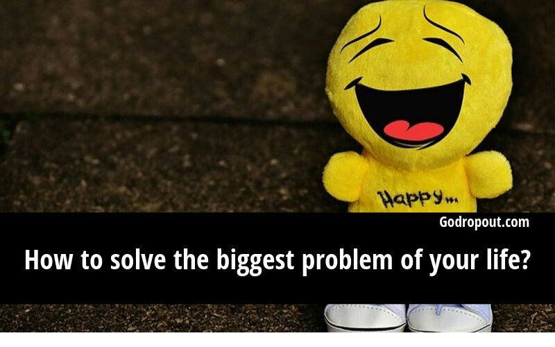 Solve problem of your life